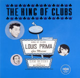 Louis Prima: The King of Clubs
